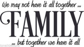 FAMILY TOGETHER WE HAVE IT ALL vinyl wall sticker saying words decor home quote