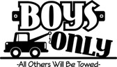 BOYS ONLY vinyl wall sticker bedroom playroom wall or door tow truck fun words