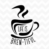 LIFE IS BREWTIFUL coffee vinyl wall art sticker decal kitchen cafe home decor