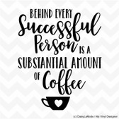 BEHIND EVERY SUCCESSFUL PERSON IS COFFEE vinyl wall art sticker for office home