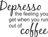 Depresso - when you run out of coffee vinyl wall decal funny kitchen home decor