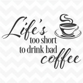 Life's too short to drink bad coffee vinyl wall sticker kitchen decor sayings