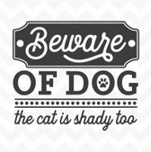 Beware of Dog Cat is Shady Too vinyl wall sticker decal pet home humour
