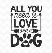 All You Need is Love and a Dog vinyl wall art sticker words window frame pet