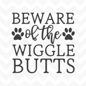 Beware of the Wiggle Butts vinyl sticker decal home decor wall words saying dog
