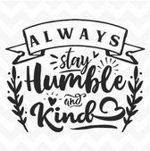 Always Stay Humble & Kind vinyl wall art sticker words saying home classroom