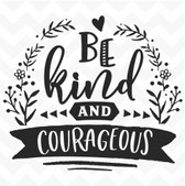 Be Kind & Courageous vinyl wall art sticker words saying home classroom inspire