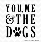 YOU ME & THE DOGS vinyl wall art sticker saying decor home pets paws fun love