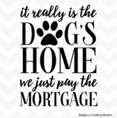 It's Really The Dog's Home vinyl sticker decal home decor wall words saying fun
