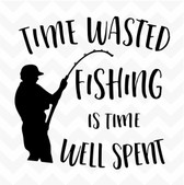 Time Wasted Fishing is Time Well Spent vinyl wall art sticker words saying