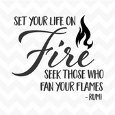 Set Your Life on Fire Rumi Quote vinyl wall art sticker  saying home classroom