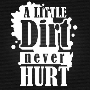 A little dirt never hurt sticker