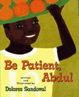 Be Patient, Abdul