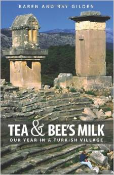 Tea & Bee's Milk: Our Year in a Turkish Village