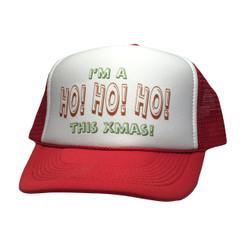 I'm A Ho Ho Ho This Xmas Trucker Hat
