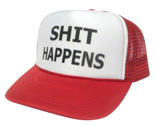 SHIT HAPPENS Hat, Trucker Hat, Mesh Hat, Snap Back Hat