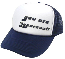 You are Supercool Trucker Hat Mesh Hat Snapback Hat