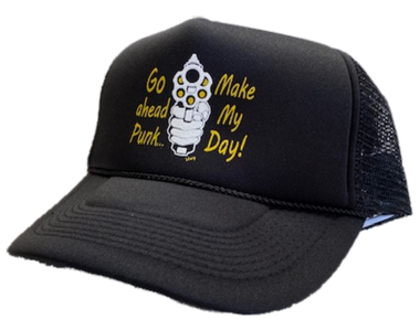 Go ahead punk make my day trucker hat