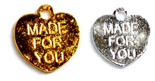 """Made For You"" Heart Charms"
