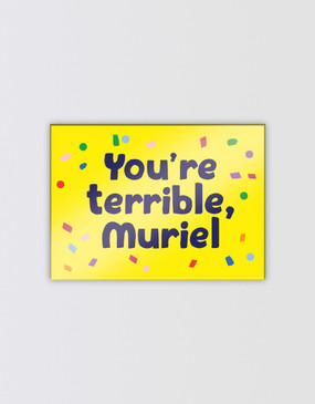 "Muriel's Wedding Magnet - ""You're Terrible"""