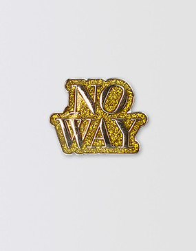 SIX Glitter Pin - No Way [PRE-ORDER]
