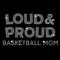 Loud and Proud Basketball Iron On Rhinestone Transfer