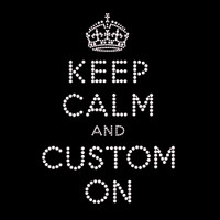 Custom Keep Calm Rhinestone Iron On Transfer