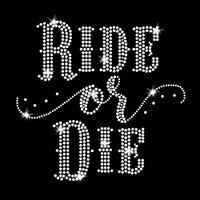 Ride or Die Iron On Rhinestone Transfer