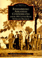 Remembering Arkansas Confederates by Arcadia Publishing