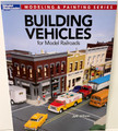 Building Vehicles for Model Railroads by Jeff Wilson