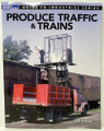 Produce Traffic & Trains by Jeff Wilson