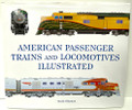 American Passenger Trains and Locomotives Illustrated by Mark Wegman