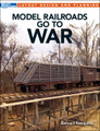 Model Railroads Go to War by Bernard Kempinski
