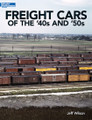 Freight Cars of the '40s and '50s by Jeff Wilson