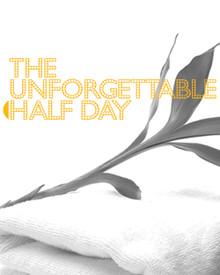 The Unforgettable Half Day