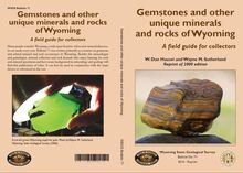 Gemstones and Other Unique Minerals and Rocks of Wyoming: A Field Guide for Collectors (Reprinted 2014)
