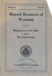 Mineral Resources of Wyoming and the Mining Laws of the State and the United States (1911)