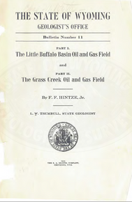Part I. The Little Buffalo Basin oil and gas field; and Part II. The Grass Creek oil and gas field (1914)