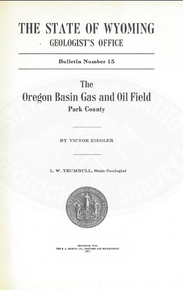 Oregon Basin Gas and Oil Field, Park County (1917)