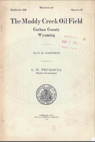 Reprint of the Muddy Creek Oil Field, Carbon County, Wyoming (1913)