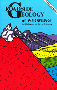 Roadside Geology of Wyoming (1988)