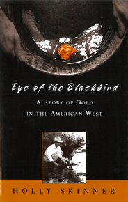 Eye of the Blackbird: A Story of Gold in the American West (2001)