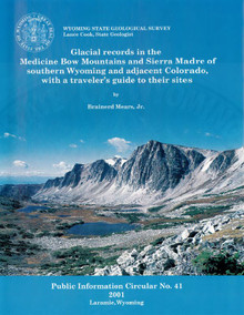 Glacial Records in the Medicine Bow Mountains and Sierra Madre of Southern Wyoming and Adjacent Colorado, with a Traveler's Guide to Their Sites (2001)