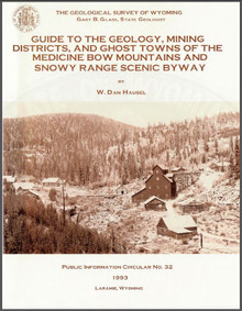 Guide to the Geology, Mining Districts, and Ghost Towns of the Medicine Bow Mountains and Snowy Range Scenic Byway (1993)