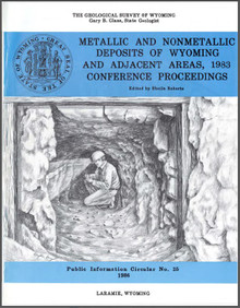 Metallic and Nonmetallic Deposits of Wyoming and Adjacent Areas, 1983 Conference Proceedings (1986)