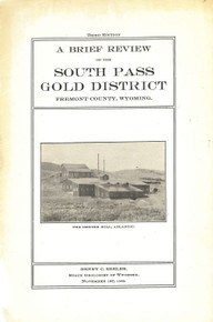 A Brief Review of the South Pass Gold District, Fremont County, Wyoming, Third Ed. (1908)