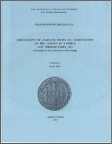 Bibliography of Graduate Theses and Dissertations on the Geology of Wyoming, 1899 Through Early 1984 (Exclusive of the University of Wyoming) (1985)