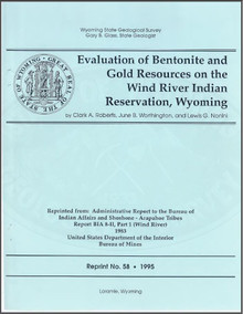 Evaluation of Bentonite and Gold Resources on the Wind River Indian Reservation, Wyoming (1995)
