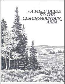 A Field Guide to the Casper Mountain Area (1978)