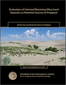 Evaluation​ ​of​ ​Selected​ ​Wyoming​ ​Silica​ ​Sand​ ​Deposits​ ​as Potential​ ​Sources​ ​of​ ​Proppant (2017)